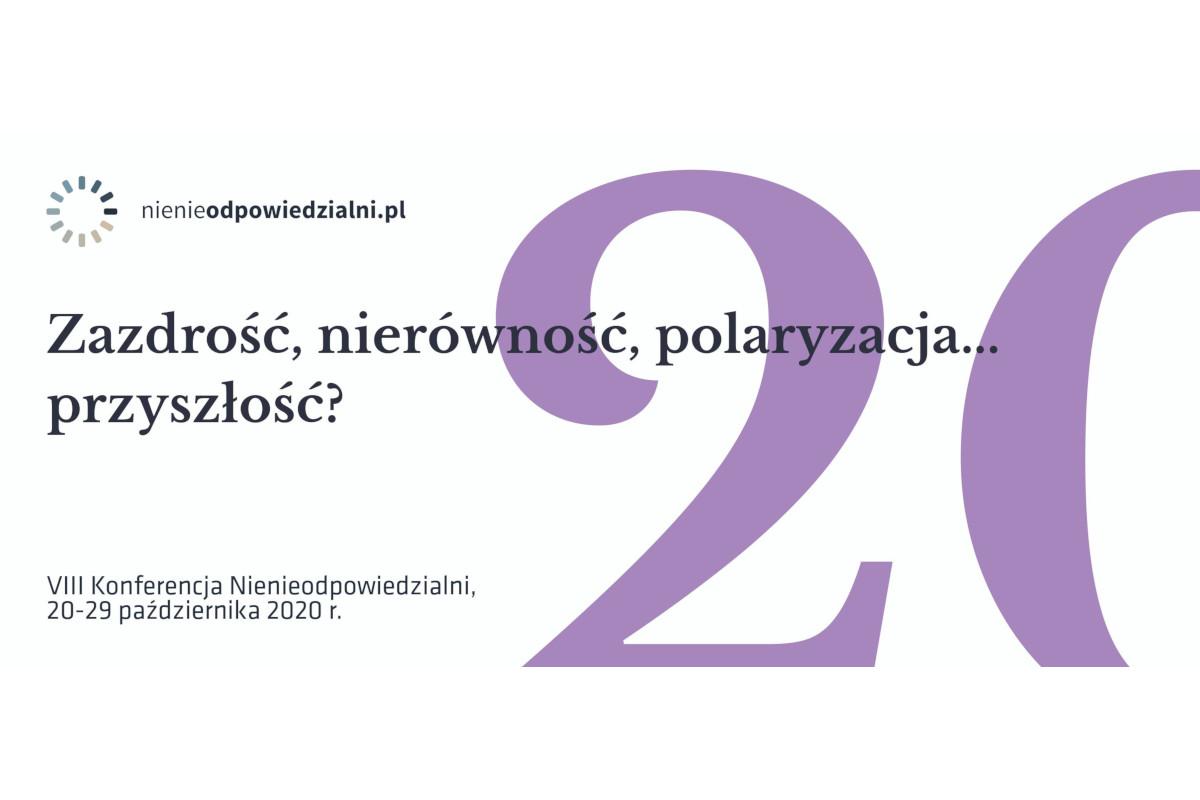 Zazdrość, nierówność, polaryzacja… przyszłość? – ruszyła rejestracja na VIII Konferencję Nienieodpowiedzialni